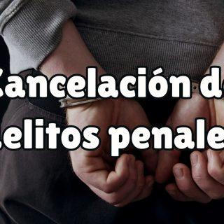 Trámites para la cancelación de delitos penales