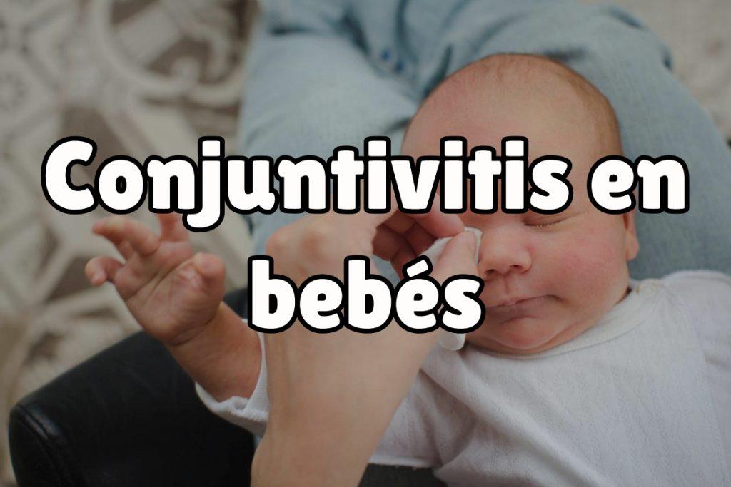 Cómo curar la conjuntivitis en bebés