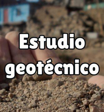 ¿Para qué sirve un estudio geotécnico?