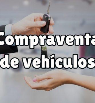 ¿Cómo hacer la compraventa de vehículos?
