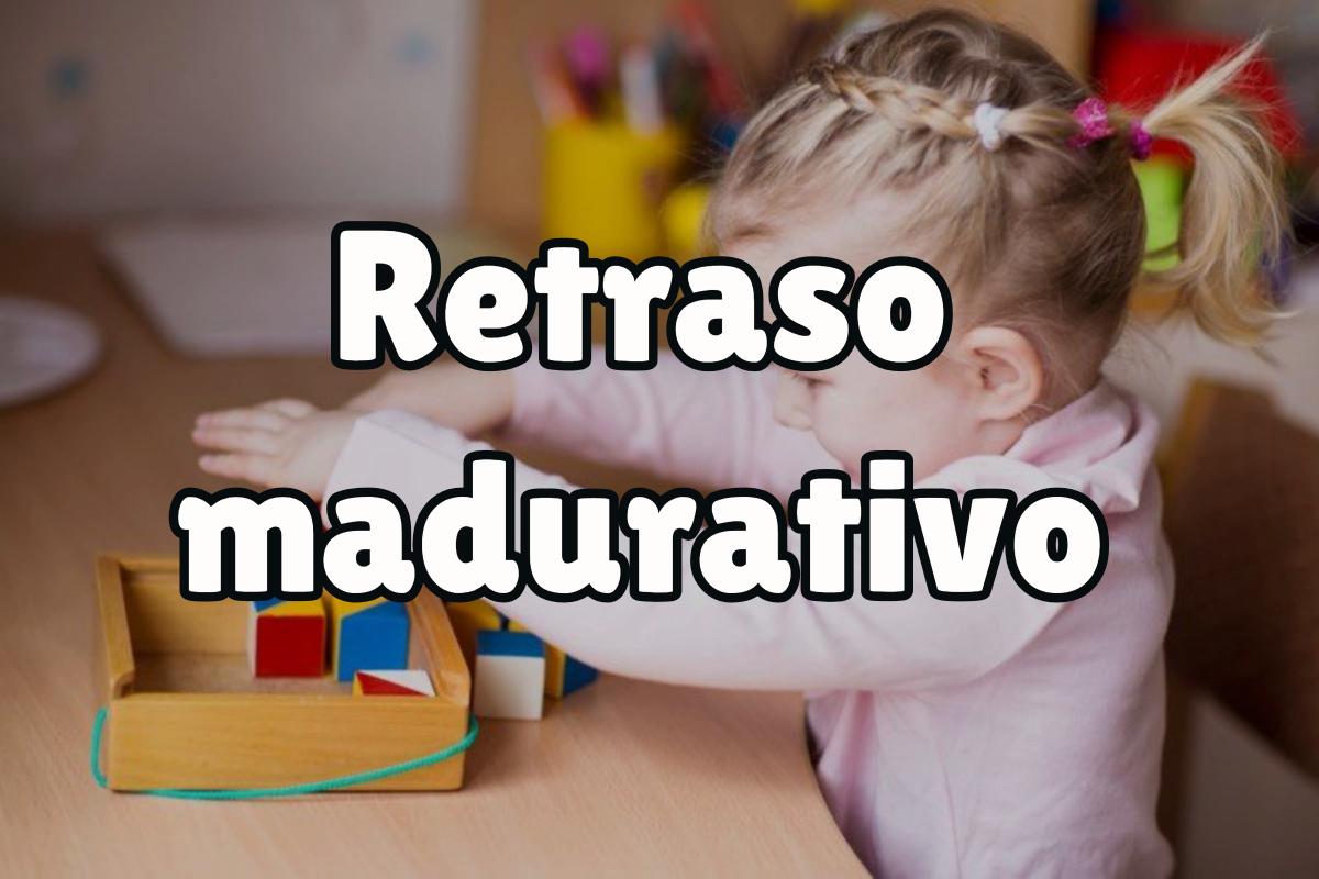 ¿Qué es el retraso madurativo infantil?
