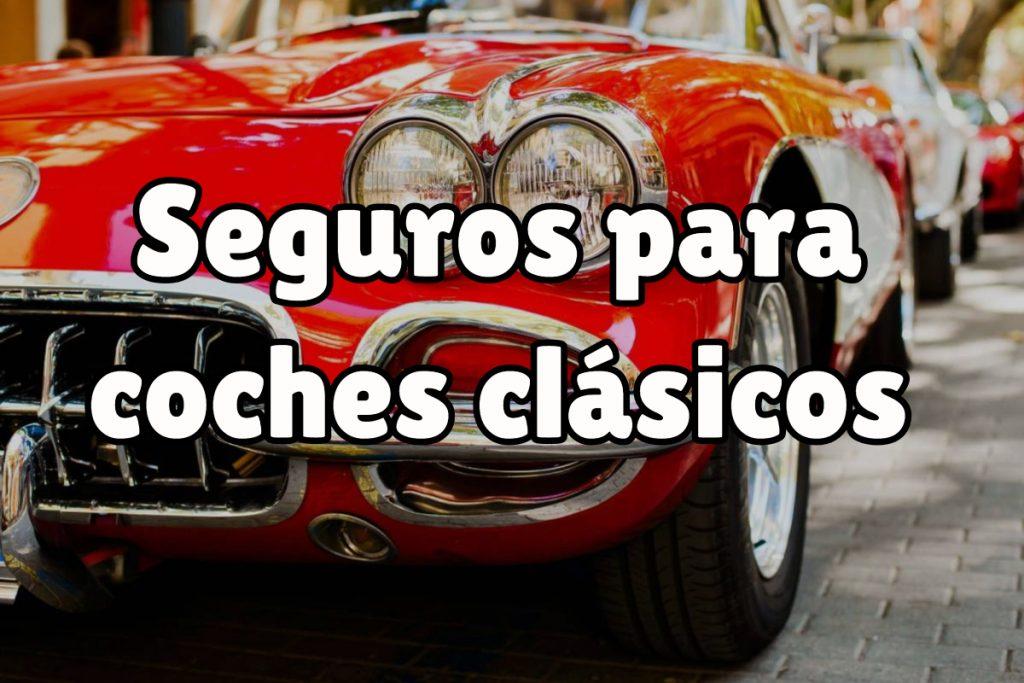 ed7f04fd5d Seguros para coches clásicos, ¿qué necesitas para tramitar el tuyo ...