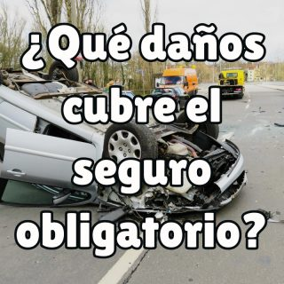 daños que cubre el seguro de coche obligatorio